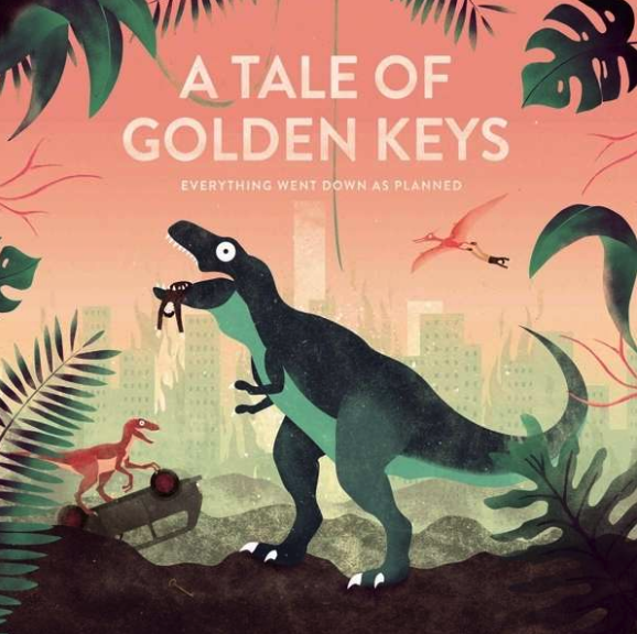 A Tale Of Golden Keys - Everything Went Down As Planned (2016)